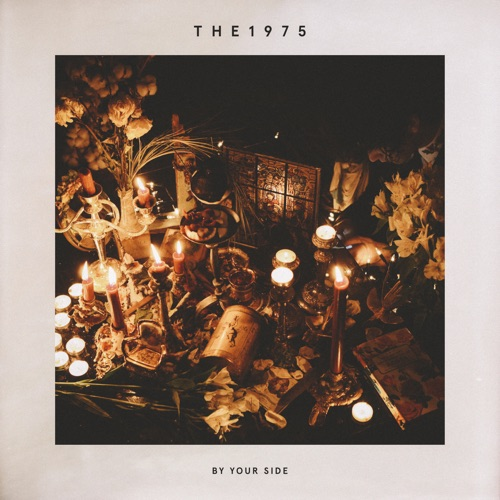 The 1975 - By Your Side - Single
