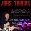 I'm Not the Only One (Instrumental Backing Track) [In the Style of Sam Smith] [Minus Guitar] - Single