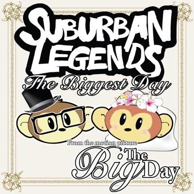 The Biggest Day - Single - Suburban Legends