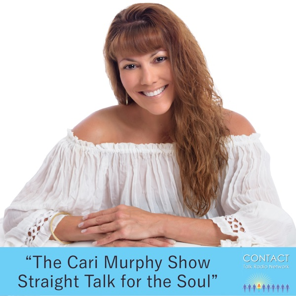 """""""The Cari Murphy Show Straight  Talk For The Soul""""with Host Cari Murphy"""