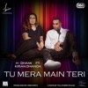 Tu Mera Main Teri feat Kiran Dhanoa Rishi Rich Single