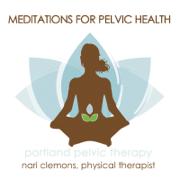 Meditations for Pelvic Health - Nari Clemons - Nari Clemons
