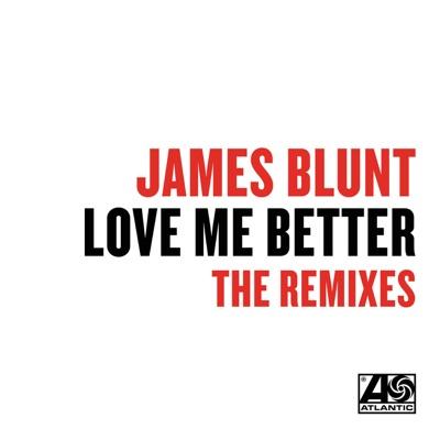 Love Me Better (Remixes) - Single - James Blunt