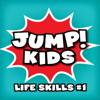 Life Skills #1 - JUMP! Kids