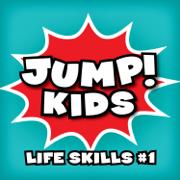 Life Skills #1 - JUMP! Kids - JUMP! Kids