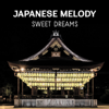 Japanese Melody: Sweet Dreams - Full Rest with Oriental Music, Quiet Meditation Before Bedtime, Calming Yoga for Lunatics, Asian Rhythm, Natural Cure for Insomnia, Zen Sound Therapy, Naptime - Japanese Sweet Dreams Zone