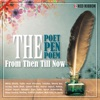The Poet, The Pen & The Poem- From Then Till Now...