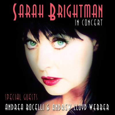 In Concert (Live) [with Andrea Bocelli & Andrew Lloyd Webber] - Sarah Brightman