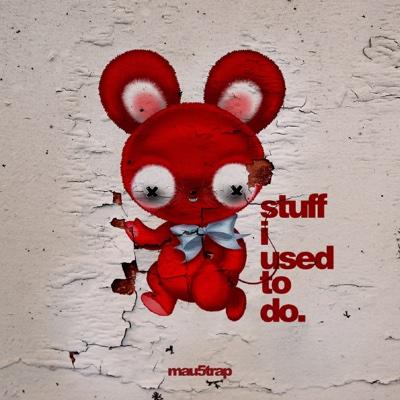 stuff i used to do - deadmau5 album