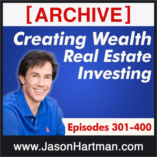 Cover image of Creating Wealth Real Estate Investing - Archive Episodes 301-400