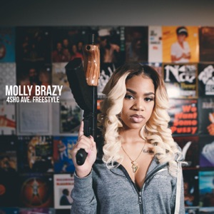 Molly Brazy 4sho Ave Freestyle - Single Mp3 Download