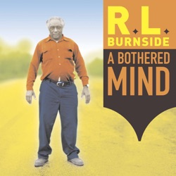 Someday Baby A Bothered Mind - R.L. Burnside image