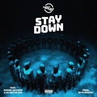 Stay Down (feat. Sy Ari da Kid & Damar Jackson) - Single Mp3 Download