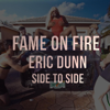 Fame on Fire & Eric Dunn - Side to Side artwork