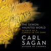 Carl Sagan - The Demon-Haunted World: Science as a Candle in the Dark (Unabridged)  artwork