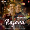 Rozana From Naam Shabana Single
