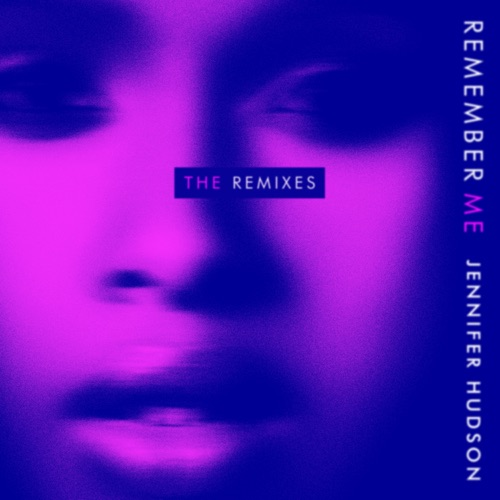 Jennifer Hudson - Remember Me (The Remixes) - EP