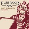 Fleetwood Mac - Oh Well! (Live in Boston) artwork