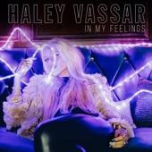 Haley Vassar - In My Feelings