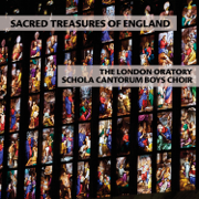 Sacred Treasures of England - The London Oratory Schola Cantorum Boys Choir - The London Oratory Schola Cantorum Boys Choir