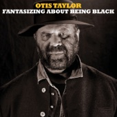 Otis Taylor - D to E Blues