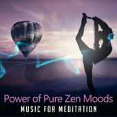 Power Of Pure Zen Moods  Music For Meditation, Natural Sound, Emotional Health, Anxiety Help, Just Relax-Serenity Music Academy