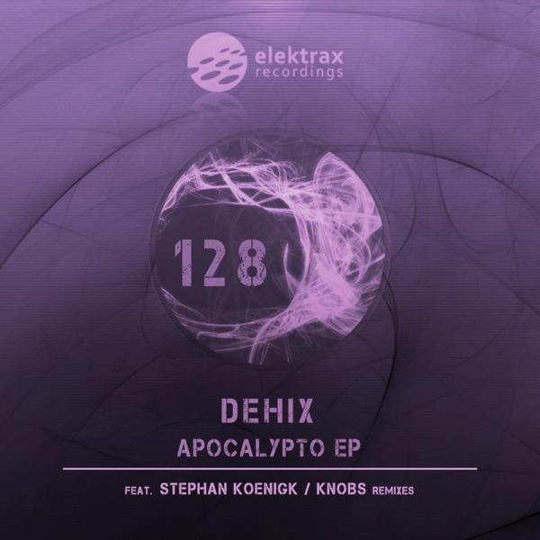 Dehix mit Apocalypto (Knobs Remix)