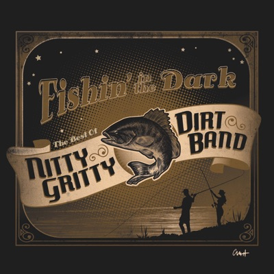 Fishin' In the Dark: The Best of the Nitty Gritty Dirt Band - Nitty Gritty Dirt Band