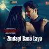 Zindagi Bana Laya From Dushman Single