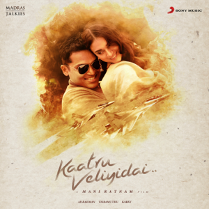 A. R. Rahman - Kaatru Veliyidai (Original Motion Picture Soundtrack)