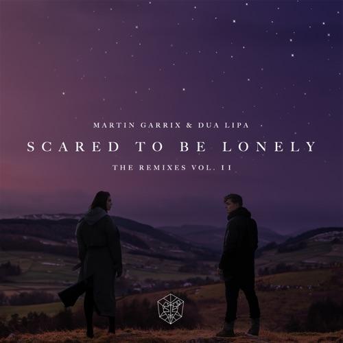 Martin Garrix & Dua Lipa - Scared To Be Lonely Remixes Vol. 2 - EP