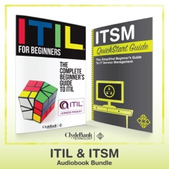 ITIL & ITSM - QuickStart Guides: The Simplified Beginner's Guides to ITIL & IT Service Management (Unabridged)