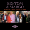 Big Tom & Margo - A Love That's Lasted Through the Years artwork