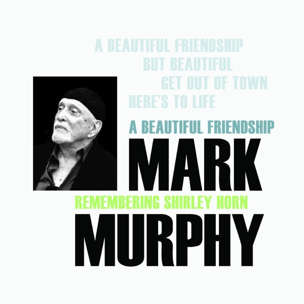 Mark Murphy - A Beautiful Friendship