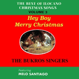 The best of ilocano christmas songs vol 3 feat melo santiago the best of ilocano christmas songs vol 3 feat melo santiago hey boy merry christmas m4hsunfo