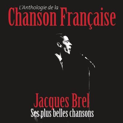 Anthologie de la chanson française - Jacques Brel