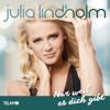 Julia Lindholm - Nur weil es dich gibt artwork