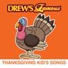 Drew s Famous Thanksgiving Kid s Songs