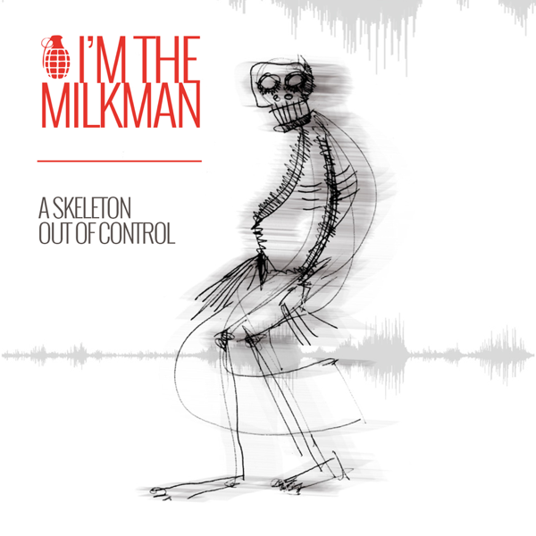 ‎A Skeleton out of Control - EP by I'm the Milkman