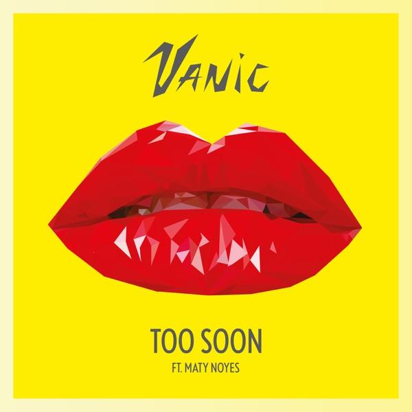 Too Soon (feat. Maty Noyes) - Single