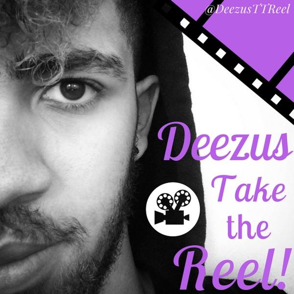 Deezus Take the Reel