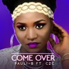 Come Over (feat. C2C) - Single