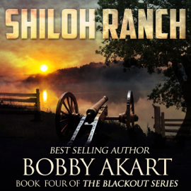 Shiloh Ranch: The Blackout Series, Book 4 (Unabridged) audiobook