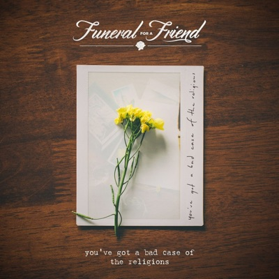 You've Got a Bad Case of the Religions - Single - Funeral For a Friend