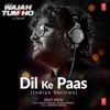 Dil Ke Paas Indian Version by Arijit Singh Single