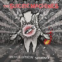 The Suicide Machines - Revolution Spring