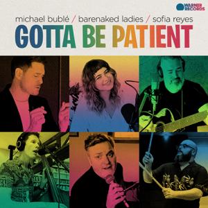 Michael Bublé, Barenaked Ladies & Sofía Reyes - Gotta Be Patient