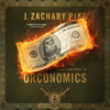 J. Zachary Pike - Orconomics: A Satire: The Dark Profit Saga, Book 1 (Unabridged)  artwork