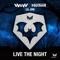 Live the Night - W&W, Hardwell & Lil Jon lyrics