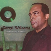 Darryl Williams - There's Always Tomorrow